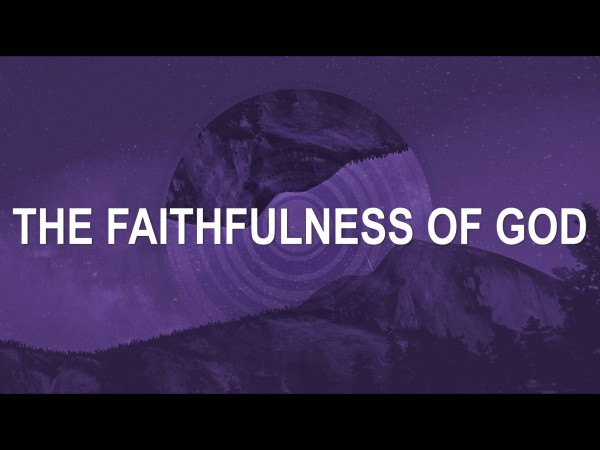 the-faithfulness-of-godThe Faithfulness of God