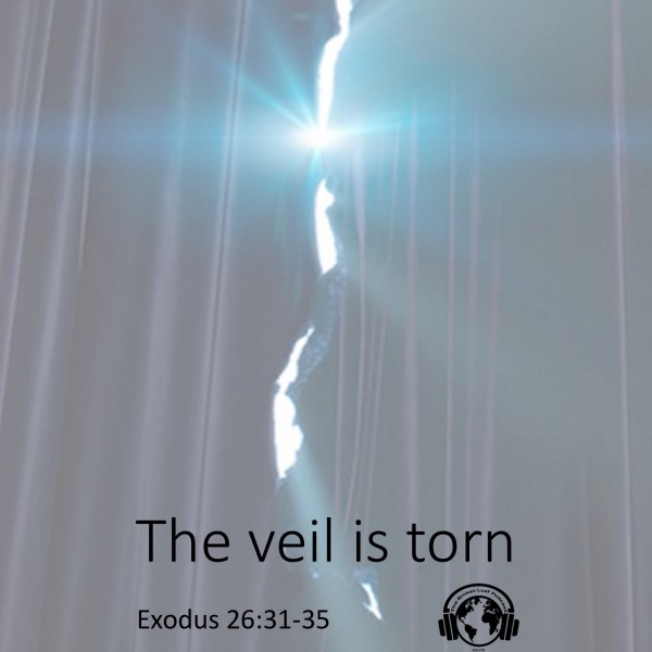 #50 The veil is torn, Exodus 26.31-35