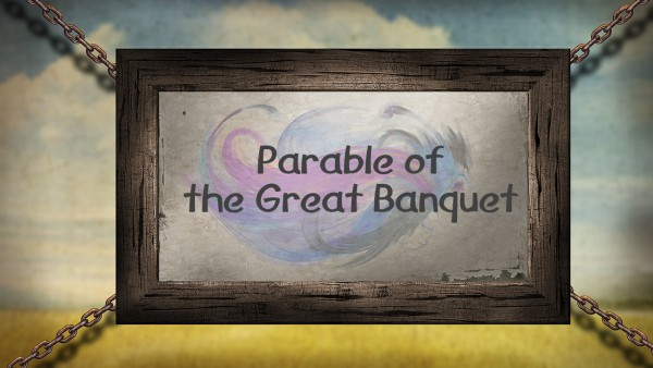 the-parable-of-the-great-banquetThe Parable Of The Great Banquet