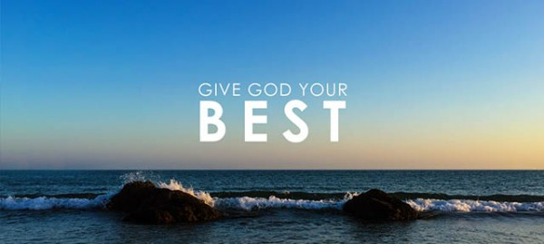 Giving God Your Best