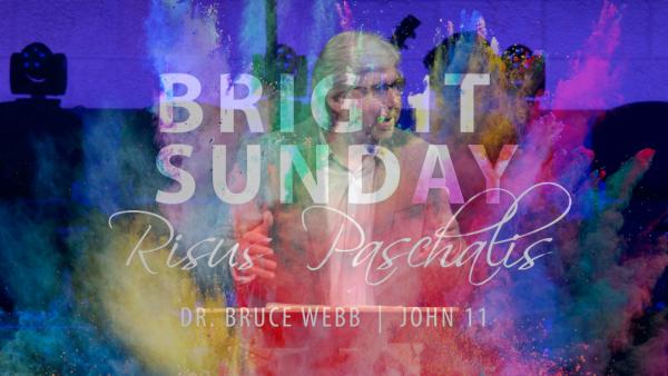 4-8-2018 Bright Sunday