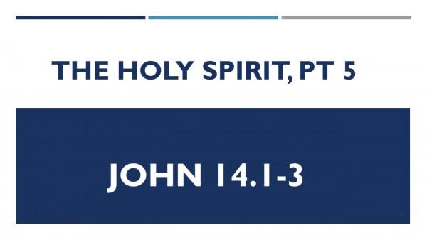 the-holy-spirit-pt-5The Holy Spirit Pt 5