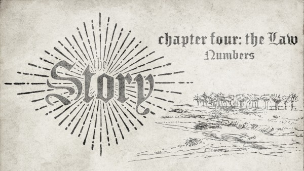 the-story-chapter-four-the-law-numbers-pt-2  The Story   Chapter Four: The Law (Numbers Pt. 2)