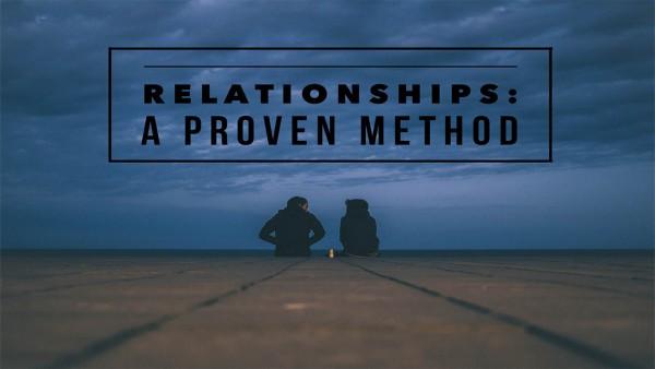 relationships-a-proven-methodRelationships: A Proven Method