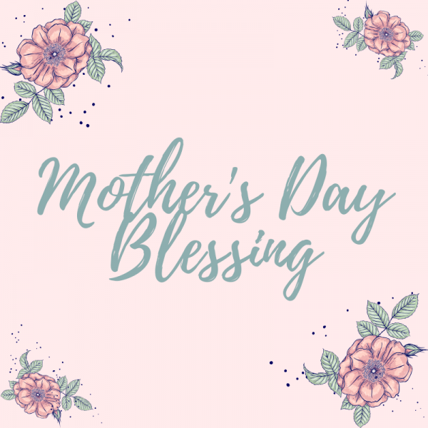 Mother's Day Blessing