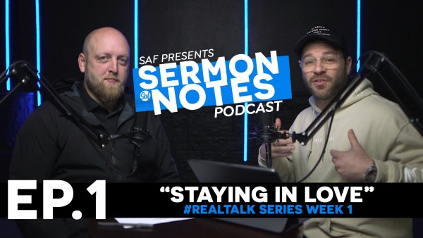 "Ep.1 ""Staying In Love - Sermon Notes Podcast"