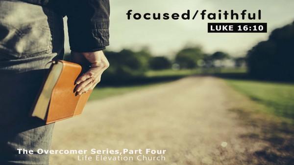 focused-faithfulFocused - Faithful