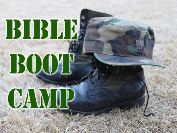 bible-boot-camp-6Bible Boot Camp #6