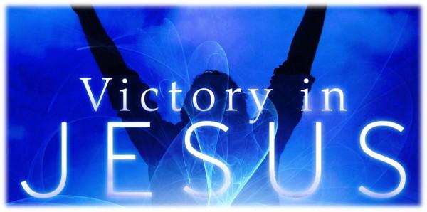 victory-in-jesusVictory In Jesus