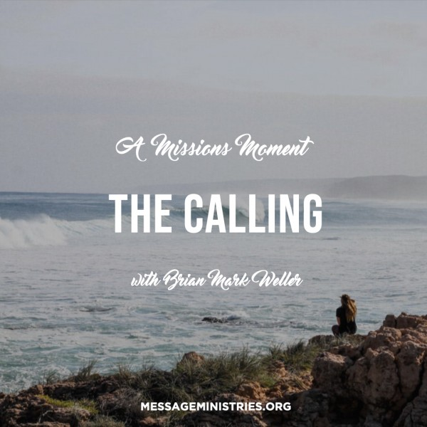 #9 A Missions Moment - The Calling