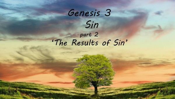 The Results of Sin, Genesis 3 part 2