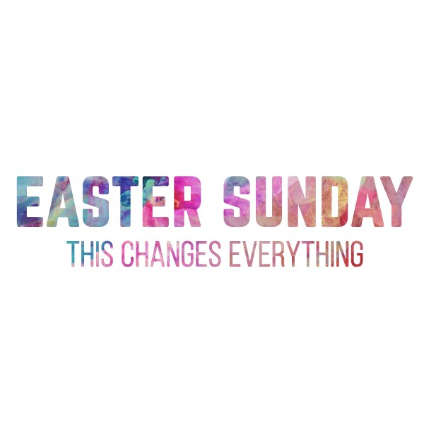 this-changes-everything-easter-specialThis Changes Everything (Easter Special)