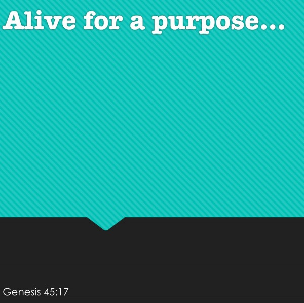 #32 Alive for a Purpose, Genesis 45.7