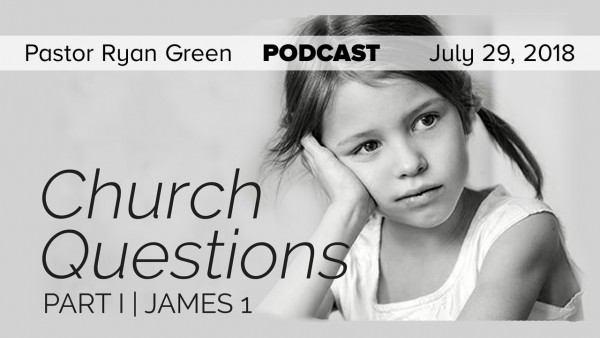 July 29, 2018 ~ Church Questions