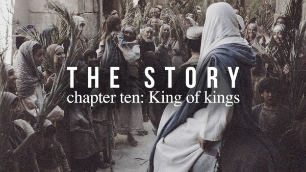 thestory-chapter-ten-king-of-kingsTheStory | Chapter Ten: King of Kings
