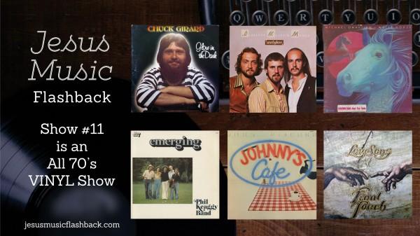 #11 Jesus Music Flashback - 70's VINYL Show