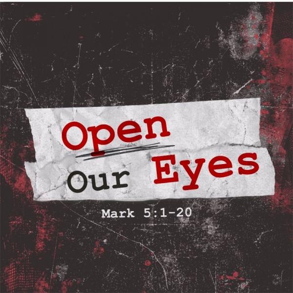 SERMON: Open Our Eyes