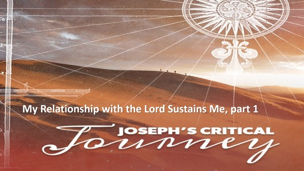 My Relationship with the Lord Sustains Me Msg 7 part 1