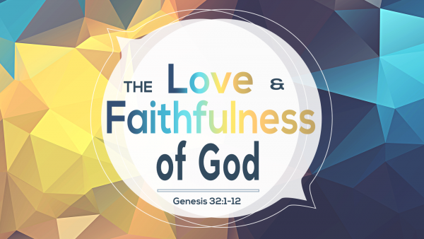 The Love and Faithfulness of God