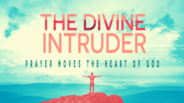 Prayer Moves the Heart of God, part 2