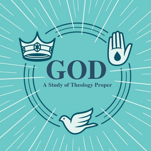 Theology Proper: God - The Triune God Pt. 1 (Class 8) - Todd Barton