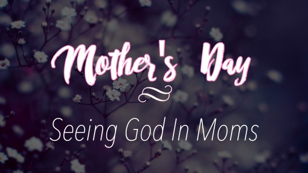 seeing-god-in-momsSeeing God in Moms