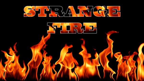 Strange Fire (Part I) - Pastor David Brinson