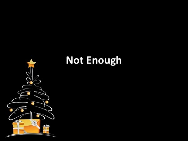 not-enoughNot Enough