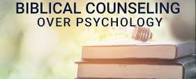 why-biblical-counselling-and-not-psychology-part-1Why Biblical counselling and not Psychology. Part 1