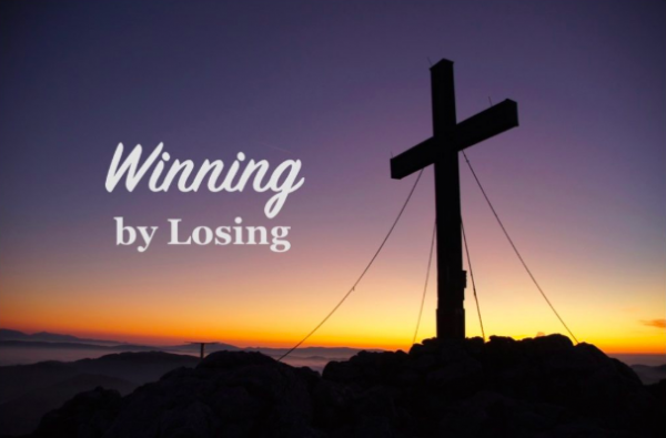 mark-827-91-winning-by-losingMark 8:27-9:1 - Winning by Losing