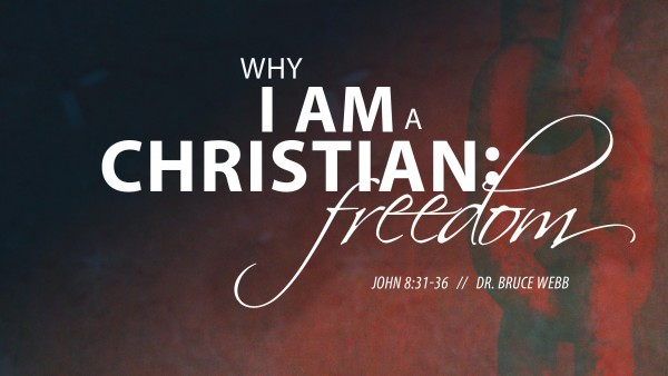Why I Am A Christian : Freedom