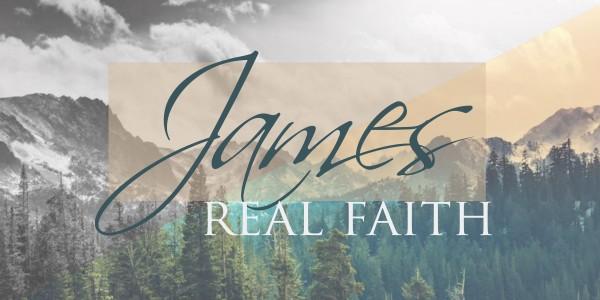 JAMES: Real Faith Week 2