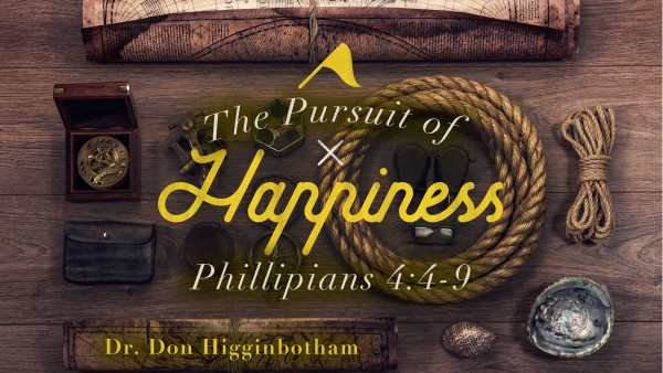 The Pursuit of Happiness | Dr. Don Higginbotham