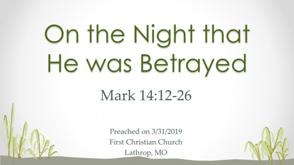 on-the-night-that-he-was-betrayedOn the Night that He was Betrayed