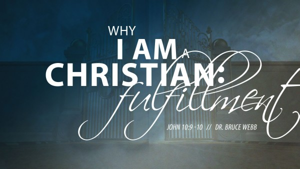Why I Am A Christian : Fulfillment