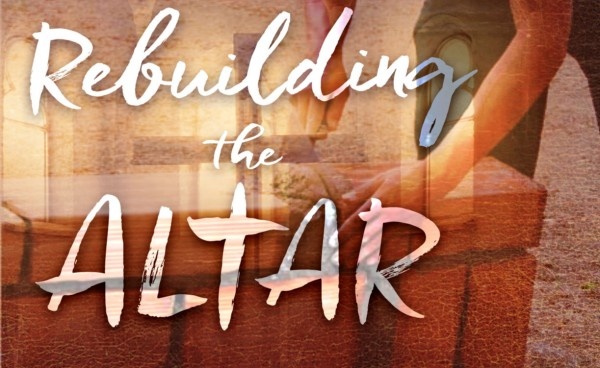 rebuilding-the-altar-january-13th-2019Rebuilding the Altar- January 13th, 2019