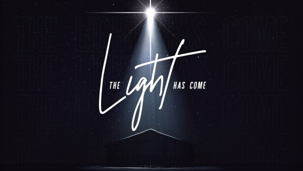 The Light Has Come: Week #4