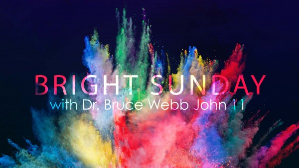 Bright Sunday with Dr. Bruce Webb