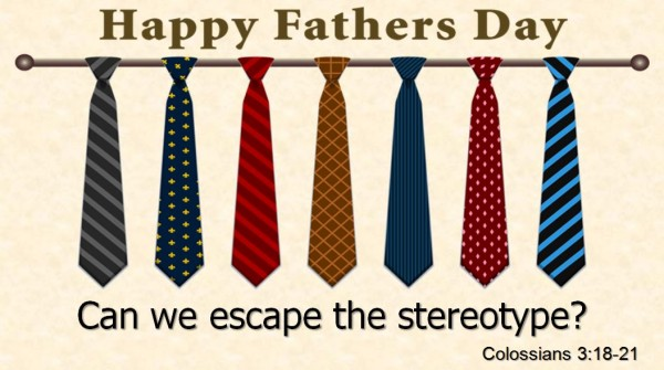 Father's Day: Can we escape the stereotype