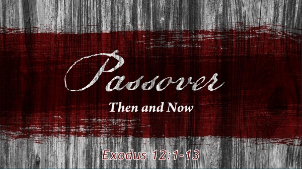 Passover: Then and Now