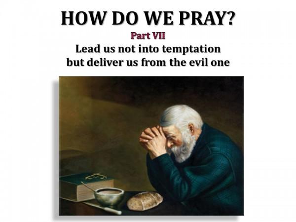 how-do-we-pray-part-viiHow Do We Pray - part VII