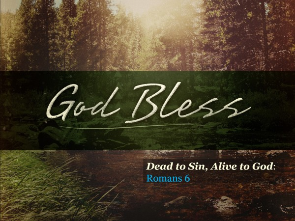 Dead to Sin, Alive to God: