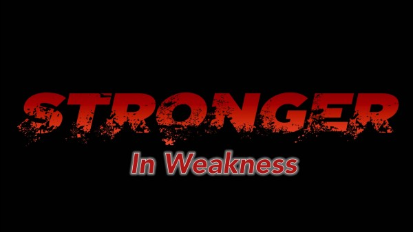 stronger-in-weaknessStronger In Weakness