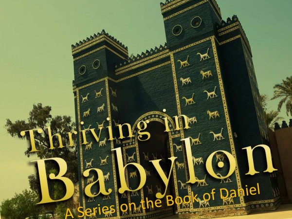 Thriving in Babylon Part 4 - Making a Lonely Stand for God
