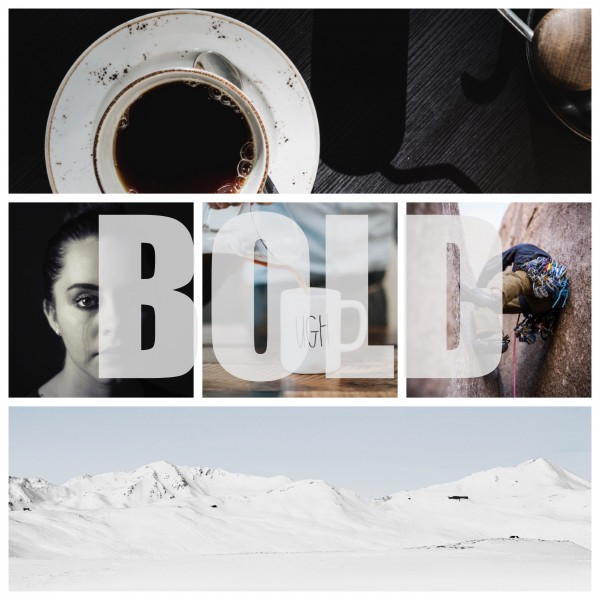 Be Bold Part 1
