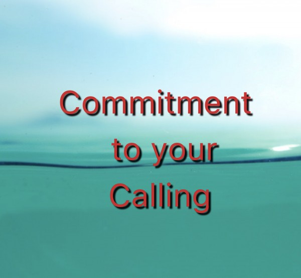 Realizing your commitment to your calling