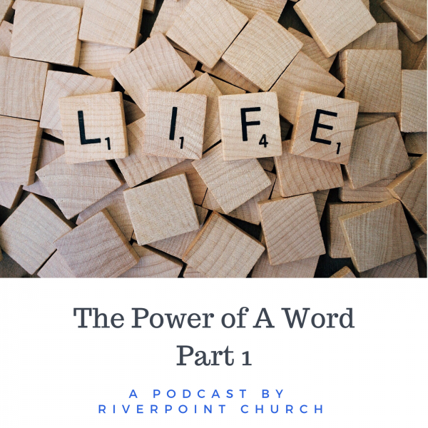 The Power of A Word  - Part 1