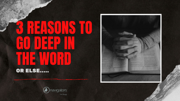 3-reasons-to-go-deep-in-the-wordor-else3 Reasons to go Deep in the Word...or Else