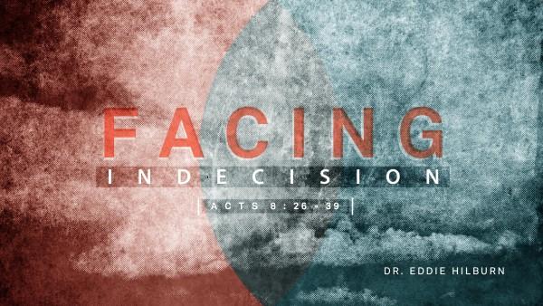 Facing Indecision