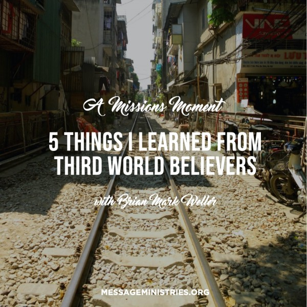 #12 - A Missions Moment - 5 Things I've Learned from Third World Christians